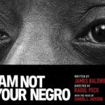 "Run to See ""I Am Not Your Negro"""
